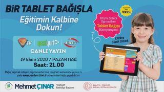 'Bir tablet bağışla eğitimin kalbine dokun' kampanyası için 19 Ekim'de canlı yayın yapılacak